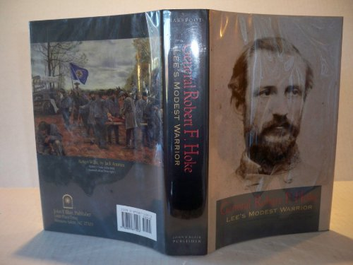 General Robert F. Hoke: Lee's Modest Warrior