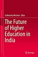 The Future of Higher Education in India