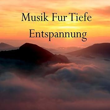 Musik Fur Tiefe Entspannung