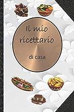 Il mio ricettario di casa: Quaderno Da Scrivere Per 100 Ricette (Italian Edition)