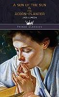 A Son of the Sun & The Acorn-Planter (Prince Classics)