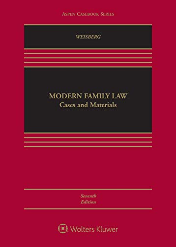 Compare Textbook Prices for Modern Family Law: Cases and Materials Aspen Casebook 7 Edition ISBN 9781543804591 by D. Kelly Weisberg