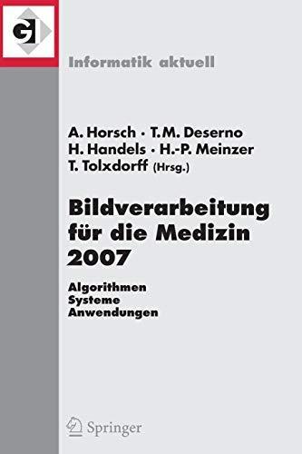 Bildverarbeitung für die Medizin 2007: Algorithmen - Systeme - Anwendungen (Informatik aktuell)