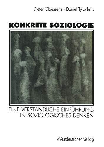 Konkrete Soziologie: Eine Verständliche Einführung In Soziologisches Denken (German Edition)