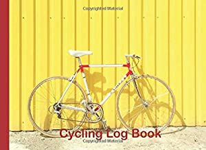 Cycling Log Book: 1 year planner , 8.25 by 6  inch , Training Log Book for Cyclists