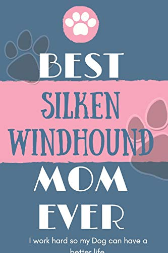 Best  Silken Windhound Mom Ever Notebook  Gift: Lined Notebook  / Journal Gift, 120 Pages, 6x9, Soft Cover, Matte Finish