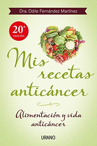 Mis recetas anticáncer: Alimentación y vida anticáncer (Nutrición y dietética)