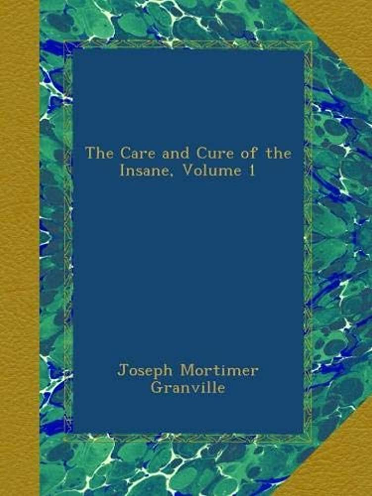 軽蔑するなめる戸惑うThe Care and Cure of the Insane, Volume 1