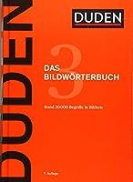 Duden - Das Bildwoerterbuch: Die Gegenstaende und ihre Benennung