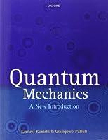 Quantum Mechanics: A New Introduction
