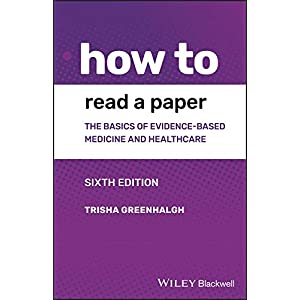 How to Read a Paper: The Basics of Evidence-based Medicine and Healthcare Kindle Edition
