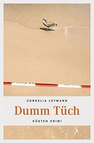 Dumm Tüch (Küsten Krimi)