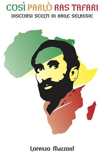 Così parlò Ras Tafari: Discorsi scelti di Haile Selassie (Italian Edition)