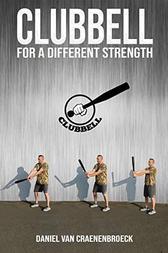 Clubbell, for a different strength (English Edition)