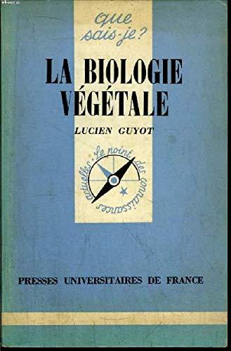 La biologie végétale que sais-je ?