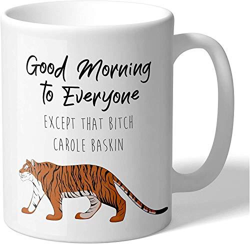 Tiger King Carole Baskin Good Morning Everyone 11 Ounce Novelty Coffee Mug,Ceramic Coffee Mug Tea Cup (Black)
