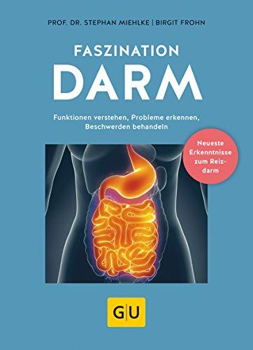 Faszination Darm: Funktionen verstehen, Probleme erkennen, Beschwerden behandeln (GU Einzeltitel Gesundheit/Alternativheilkunde)