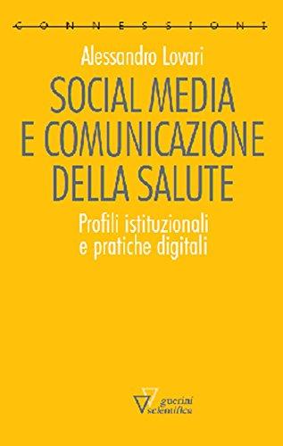 Social media e comunicazione della salute. Profili istituzionali e pratiche digitali