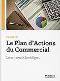 Le plan d'actions du commercial - Le concevoir, le rédiger...