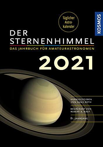 Der Sternenhimmel 2021: Das Jahrbuch für Amateurastronomen: Das Jahrbuch fr Amateurastronomen