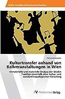Kulturtransfer anhand von Ballveranstaltungen in Wien