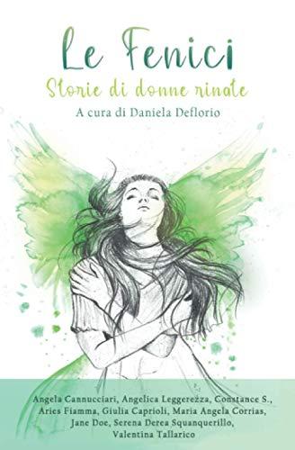 Le Fenici: Storie di donne rinate