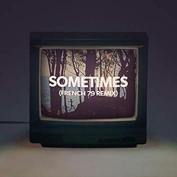 Sometimes (French 79 Remix)