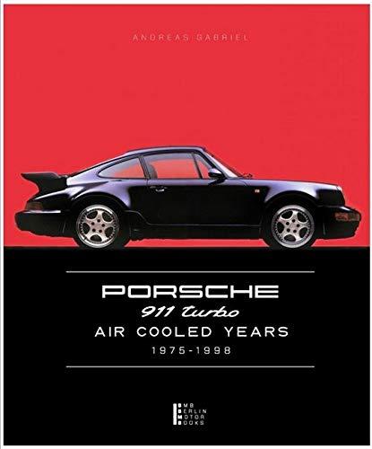 Gabriel, A: Porsche 911 Turbo - Air Cooled Years 1975 - 1998