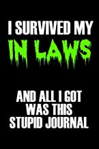 I Survived My In Laws And All I Got Was This Stupid Journal: Blank Lined Notebook Journal