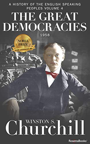 The Great Democracies, 1958 (A History of the English-Speaking Peoples Book 4) by [Winston S. Churchill]