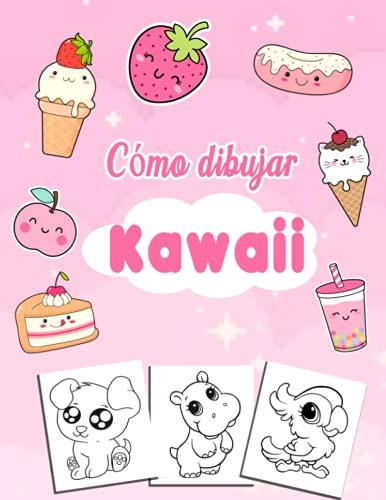 Cómo dibujar kawaii: Aprende a dibujar kawaii paso a paso   Un libro para colorear y al mismo tiempo un libro para dibujar   Dibuja animales súper lindos y chibi manga y anime