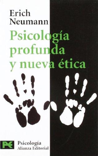Psicología profunda y nueva ética: Nueva valoración de la conducta humana a la luz de la psicolog