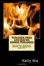 Teología para los que no somos teólogos: Doctrinas bíblicas claves en lenguaje sencillo (Spanish Edition)