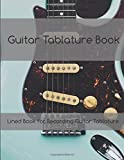 Guitar Tablature Book - Lined Book for Recording Guitar Tablature