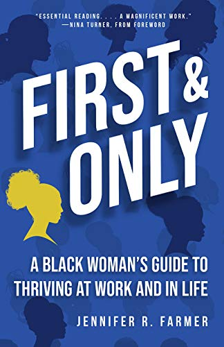 Compare Textbook Prices for First and Only: A Black Woman's Guide to Thriving at Work and in Life  ISBN 9781506466842 by Jennifer R. Farmer,Nina Turner