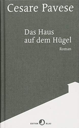 Das Haus auf dem Hügel: Roman (EDITION BLAU)
