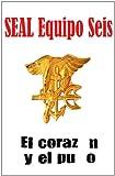 SEAL Equipo Seis El corazón y el puño (Libro 1)