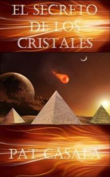 El Secreto de los Cristales (Serie el secreto nº 2) (Spanish Edition) by [Pat Casalà, Àlex Martínez Casalà]