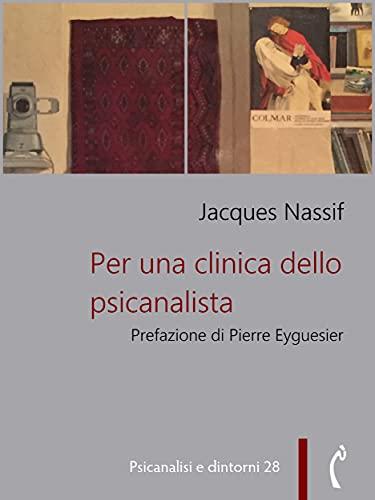 Per una clinica dello psicanalista (Psicanalisi e dintorni Vol. 28)