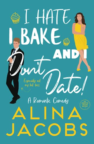 Compare Textbook Prices for I Hate, I Bake, and I Don't Date!: A Romantic Comedy The Manhattan Svenssons  ISBN 9798472818452 by Jacobs, Alina