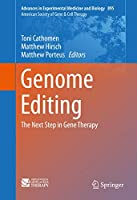 Genome Editing: The Next Step in Gene Therapy (Advances in Experimental Medicine and Biology, 895)