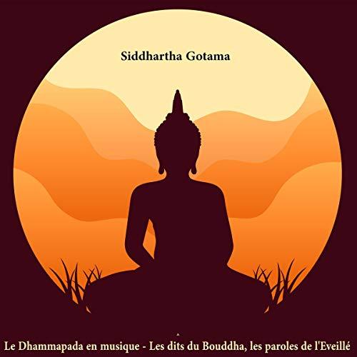 Page de couverture de Le Dhammapada: Les dits du Bouddha, les paroles de l'Eveillé (Spiritualité t. 1) [The Dhammapada: The Buddha's Sayings, the Words of the Awakened (Spirituality, Volume 1)]