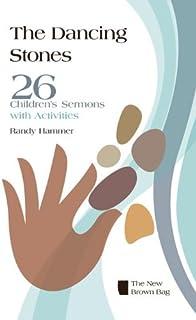 Dancing Stones: 26 Children's Sermons with Activities