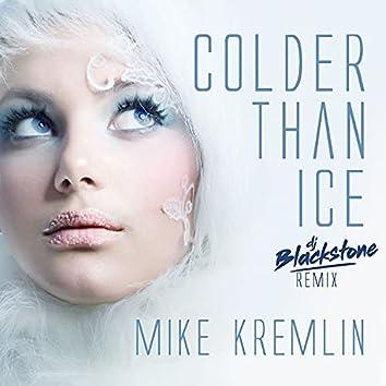 Colder Than Ice (DJ Blackstone Remix)