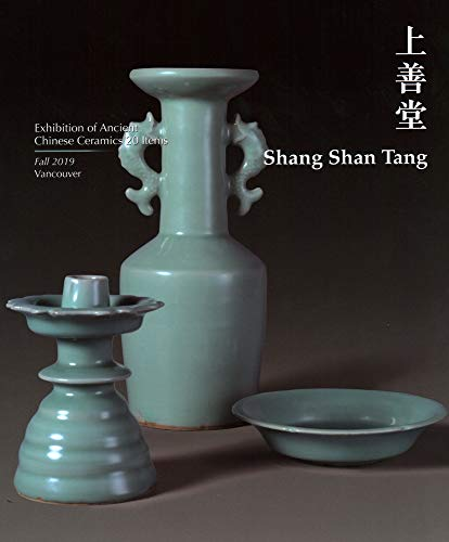 Compare Textbook Prices for Shang Shan Tang: Exhibition of Ancient Chinese Ceramics 20 item Chinese and English Edition Bilingual Edition ISBN 9789887440802 by Tang, Shang Shan