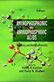 Aminophosphonic and Aminophosphinic Acids: Chemistry and Biological Activity