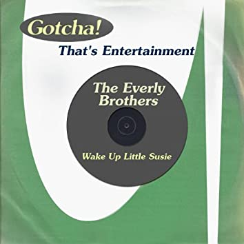 Wake Up Little Susie (That's Entertainment)
