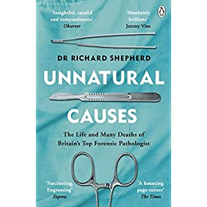 Unnatural Causes: 'An absolutely brilliant book. I really recommend it, I don't often say that' Jeremy Vine, BBC Radio 2 Kindle Edition
