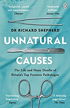 Unnatural Causes: 'An absolutely brilliant book. I really recommend it, I don't often say that'  Jeremy Vine, BBC Radio 2 by [Richard Shepherd]