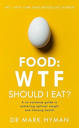 Food: WTF Should I Eat? [Paperback] [Jan 01, 2018] Mark Hyman